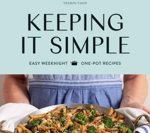 Keeping it Simple by Guest Food Writer Yasmin Fahr